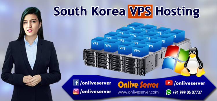 Meet South Korea VPS Hosting and Avail Its Benefits - Onlive Server