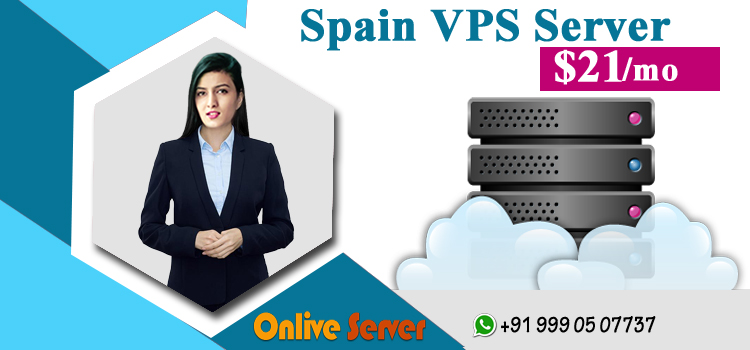 Understanding Everything about Spain VPS Server Hosting - Onlive Server