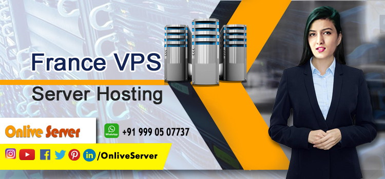 TOP BENEFITS OF CHOOSING FRANCE VPS HOSTING FOR YOUR BUSINESS